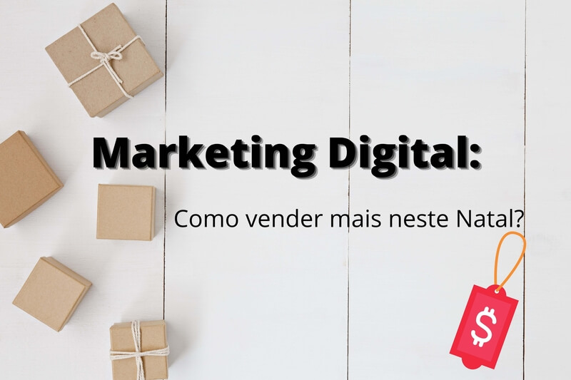 Estraégias de Marketing Digital para aumentar as vendas neste Natal 2020