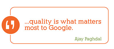 Quality is what matters most to Google - Ajay Paghdal